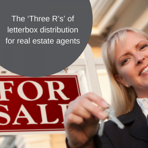 The 'Three R's' of letterbox distribution for Real Estate Agents